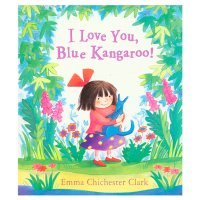 Emma Chichester Clark - I Love you Blue Kangaroo