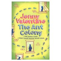 Jenny Valentine - The Ant Colony