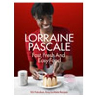 Fresh, Fast And Easy Food Lorraine Pascale