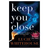 Keep You Close Lucie Whitehouse