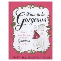 Nicky Hambleton-Jones - How to be Gorgeous