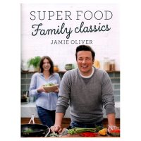 Super Food Family Classics Jamie Oliver