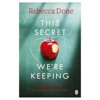 This Secret We're Keeping Rebecca Done