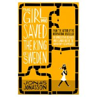Girl Who Saved The King Of Sweden Jonas Jonasson