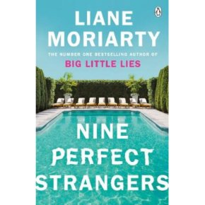 Nine Perfect Strangers Liane Moriarty