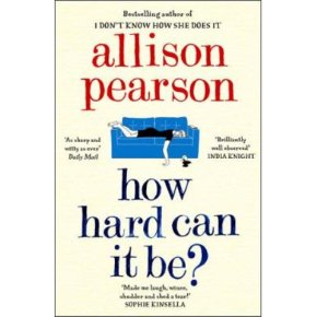 How Hard Can it Be? Allison Pearson