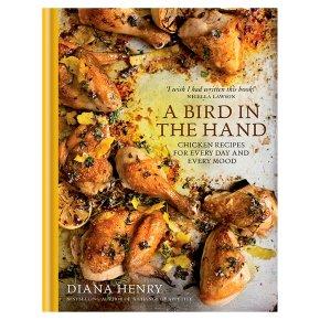 Bird In The Hand Diana Henry